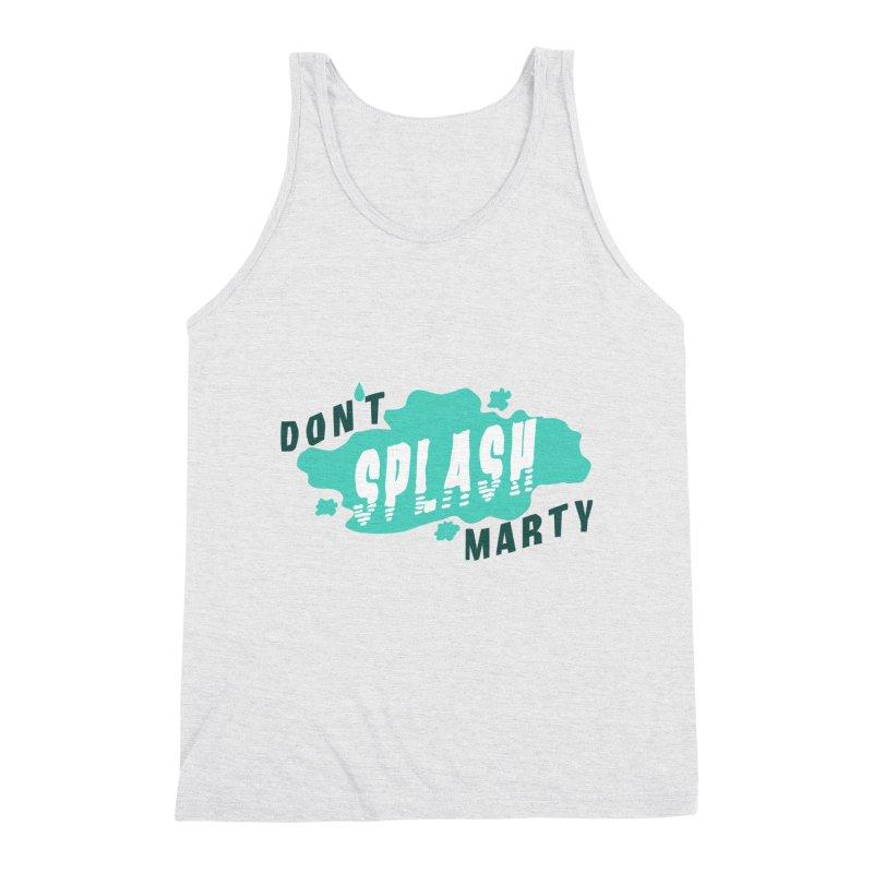 Don't Splash Marty Men's Triblend Tank by iffopotamus
