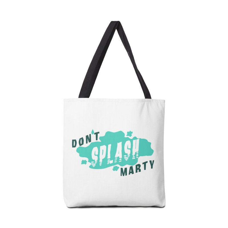Don't Splash Marty Accessories Tote Bag Bag by iffopotamus