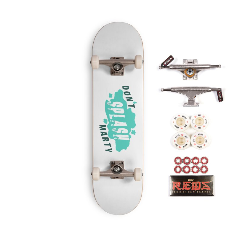 Don't Splash Marty Accessories Complete - Pro Skateboard by iffopotamus