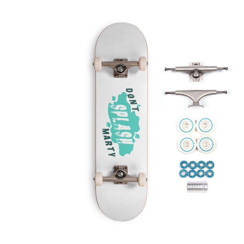 Don't Splash Marty Accessories Complete - Basic Skateboard by iffopotamus