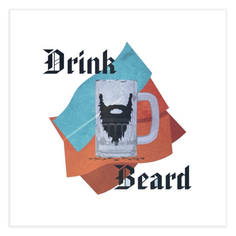 Drink Beard Home Fine Art Print by iffopotamus