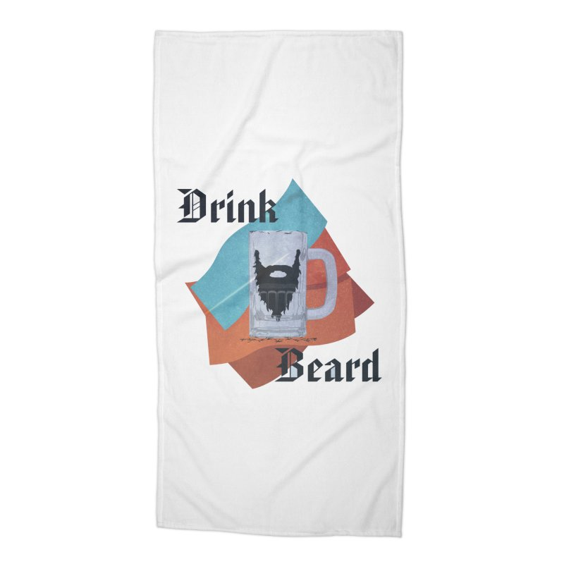 Drink Beard Accessories Beach Towel by iffopotamus