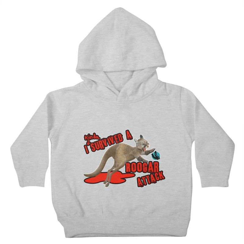 I Kinda Survived a Roogar Attack Kids Toddler Pullover Hoody by iffopotamus