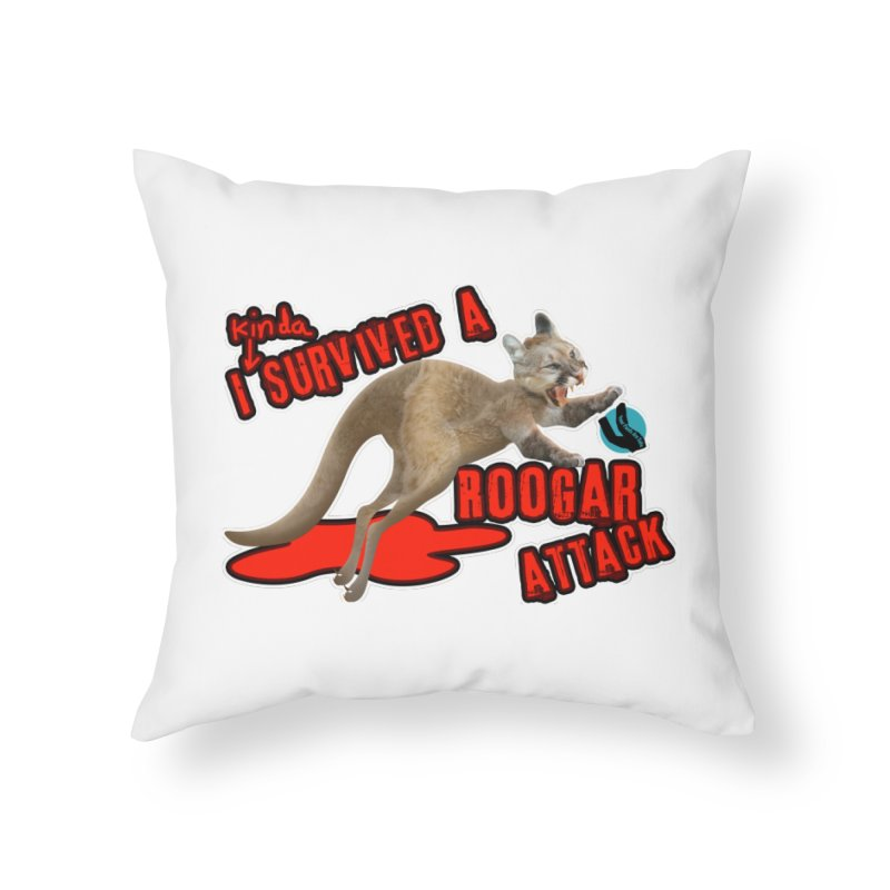 I Kinda Survived a Roogar Attack Home Throw Pillow by iffopotamus