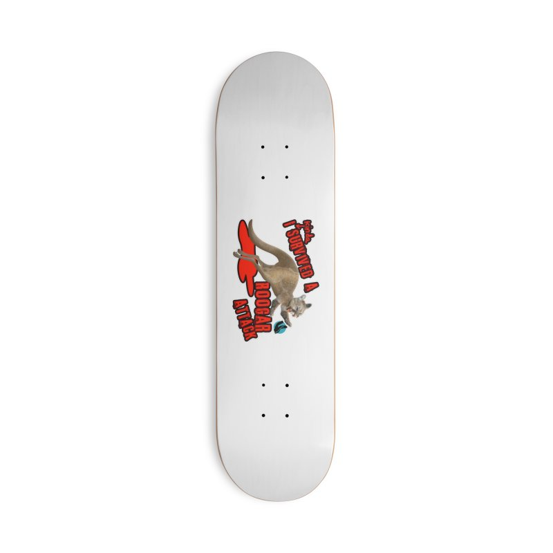 I Kinda Survived a Roogar Attack Accessories Skateboard by iffopotamus