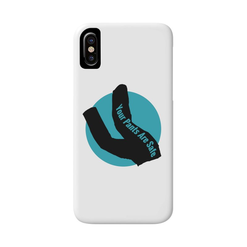 Your Pants Are Safe Accessories Phone Case by iffopotamus
