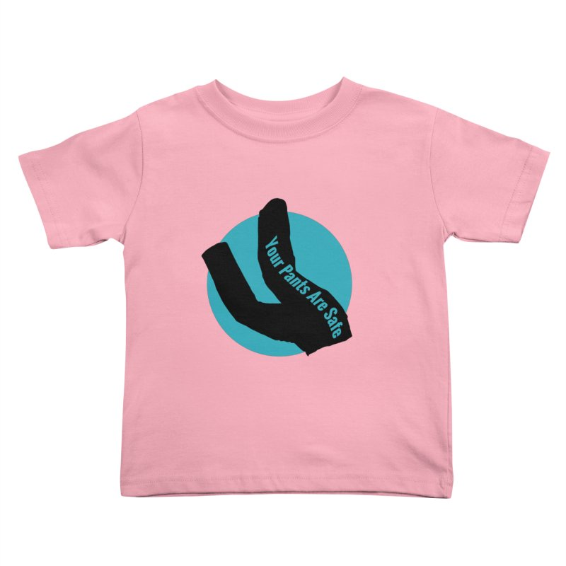 Your Pants Are Safe Kids Toddler T-Shirt by iffopotamus