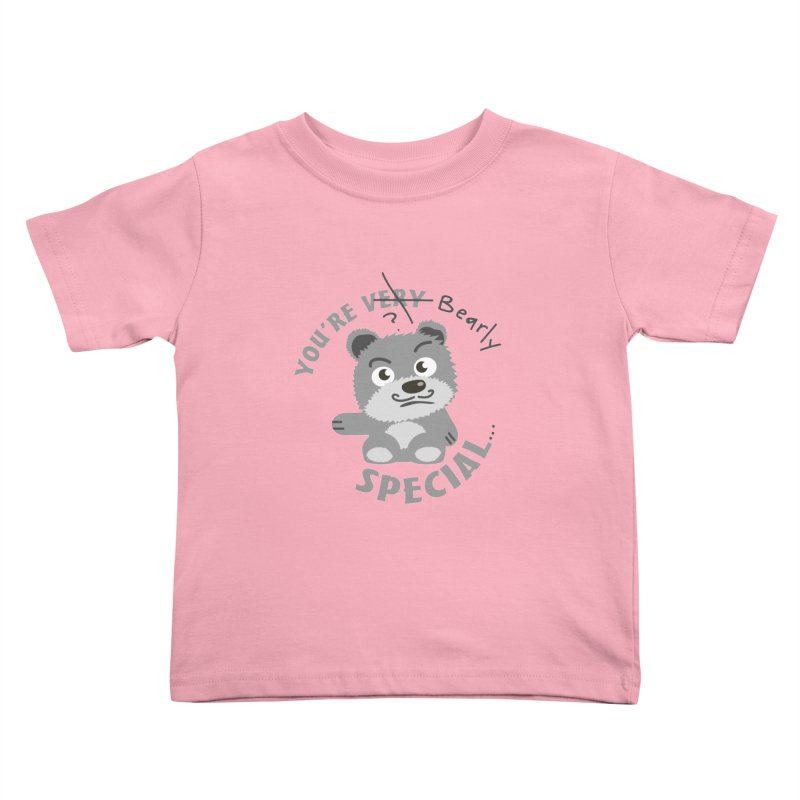 You're Bearly Special Kids Toddler T-Shirt by iffopotamus