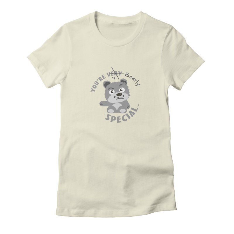 You're Bearly Special Women's Fitted T-Shirt by iffopotamus