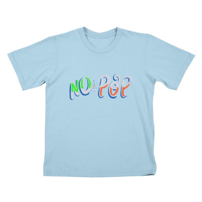 No Pop in Kids T-Shirt Powder Blue by Iggie No Pop's Artist Shop
