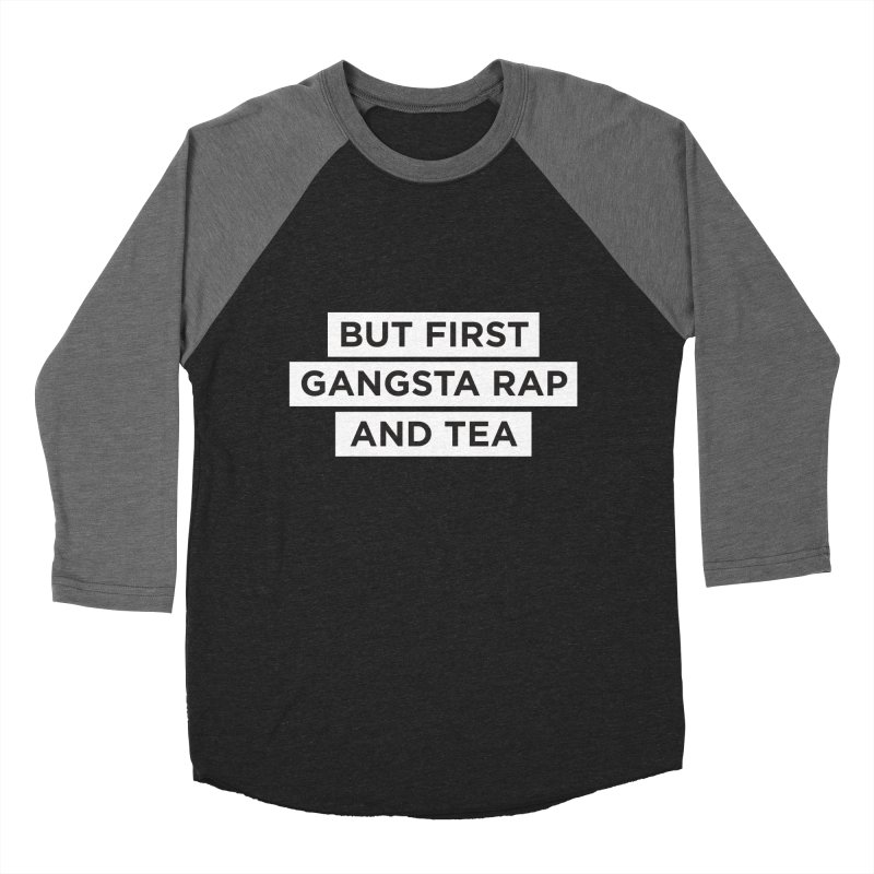 Gangsta Rap and Tea in Women's Baseball Triblend T-Shirt Grey Triblend Sleeves by Ignite on Threadless