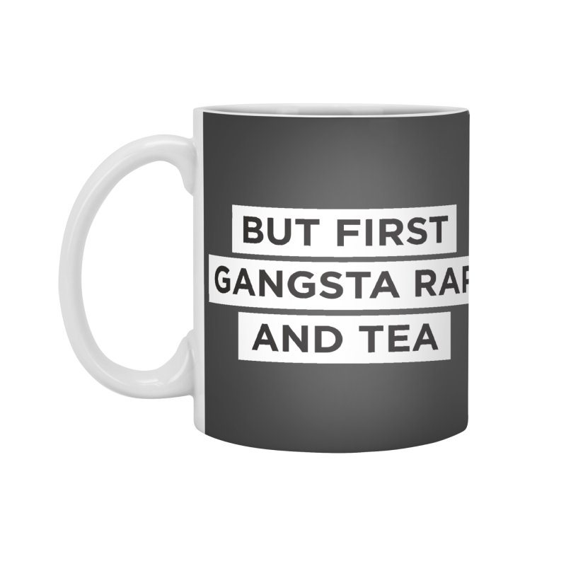 Gangsta Rap and Tea Accessories Mug by Ignite on Threadless