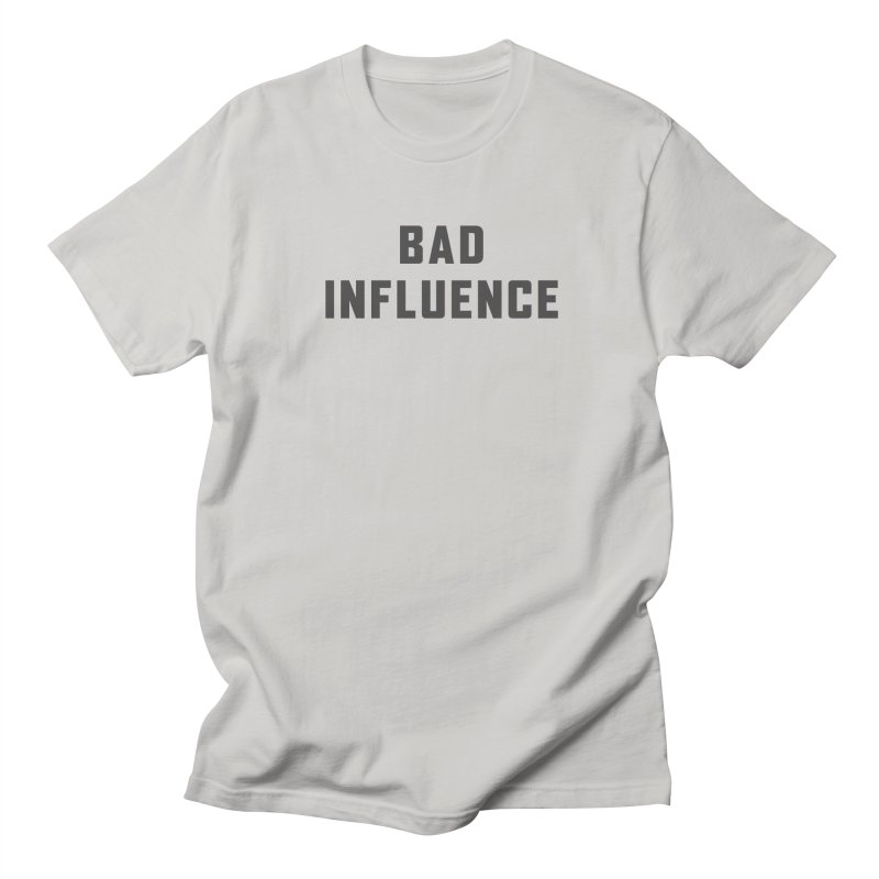 Bad Influence Men's T-Shirt by Ignite on Threadless