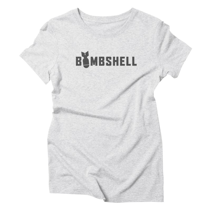 Bombshell Women's Triblend T-Shirt by Ignite on Threadless