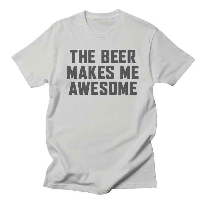 Beer Makes Me Awesome Men's T-Shirt by Ignite on Threadless