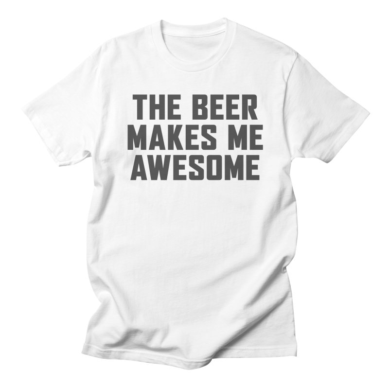 Beer Makes Me Awesome Men's Regular T-Shirt by Ignite on Threadless