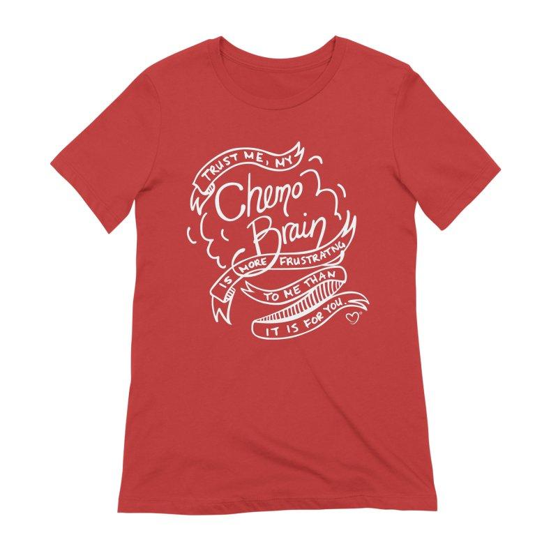 Chemo Brain T-Shirt Women's T-Shirt by IHadCancer's Shop