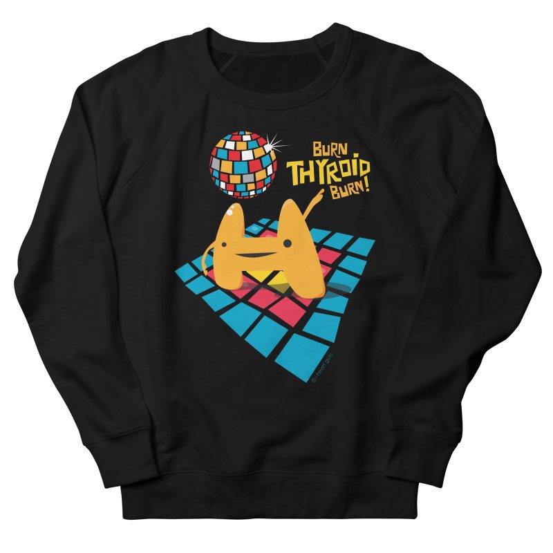 Burn Thyroid Burn Men's Sweatshirt by I Heart Guts