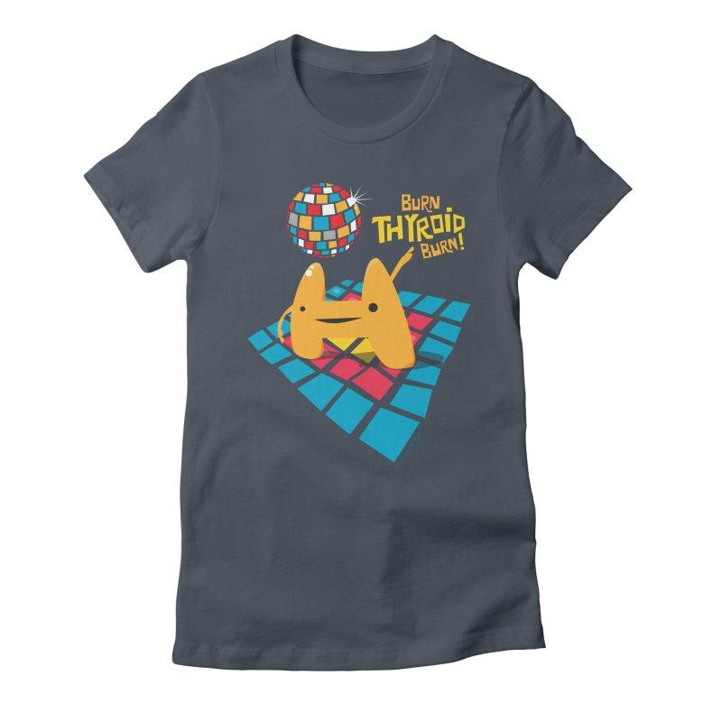 Burn Thyroid Burn Women's Fitted T-Shirt by I Heart Guts