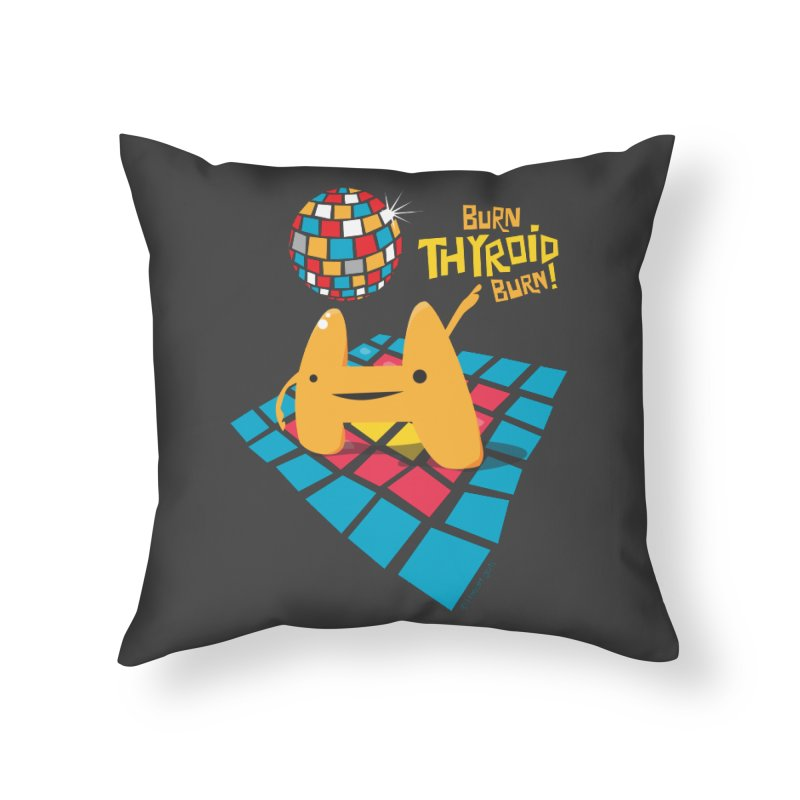 Burn Thyroid Burn Home Throw Pillow by I Heart Guts