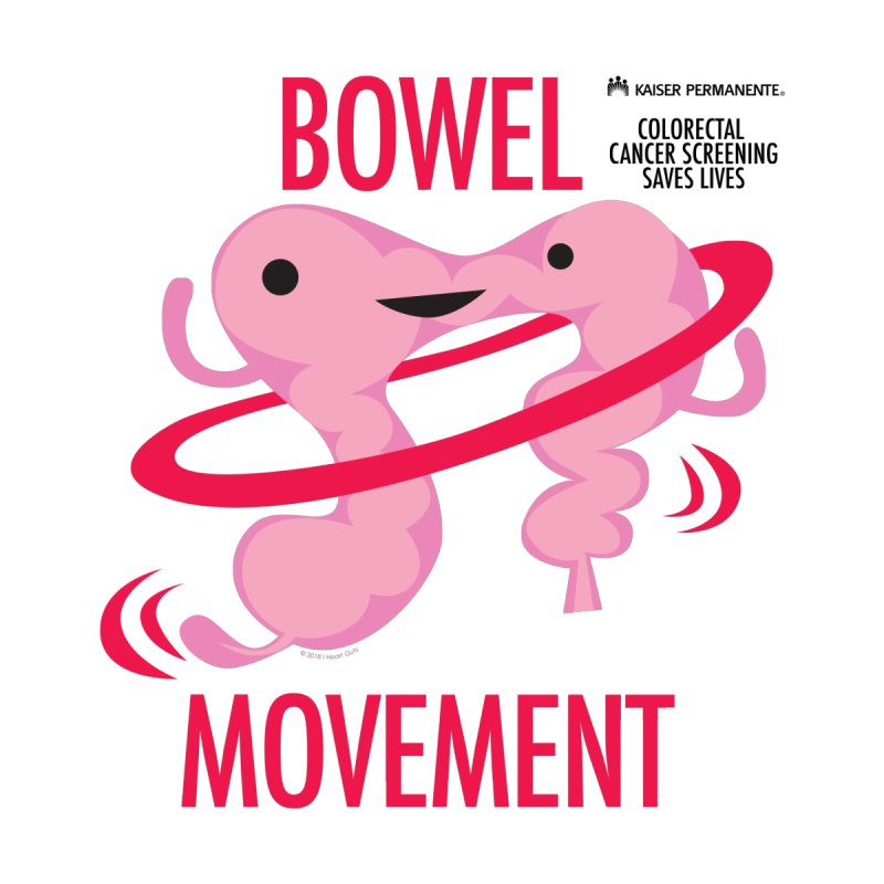 Bowel Movement - Kaiser Permanente Colorectal Cancer Screening Month by I Heart Guts