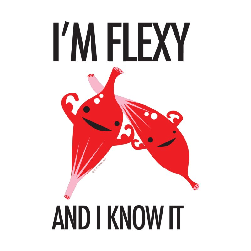 Muscle - I'm Flexy and I Know It None  by I Heart Guts