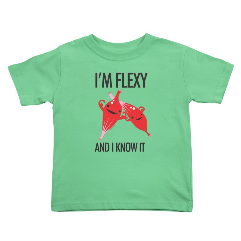 Muscle - I'm Flexy and I Know It Kids Toddler T-Shirt by I Heart Guts