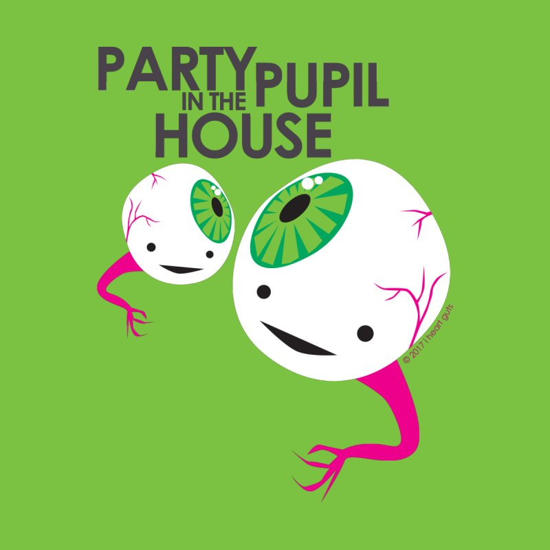 Eyeball - Party Pupil in the House None  by I Heart Guts