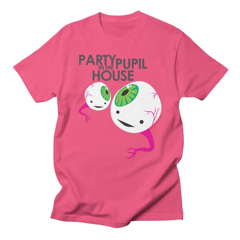 Eyeball - Party Pupil in the House Women's Unisex T-Shirt by I Heart Guts