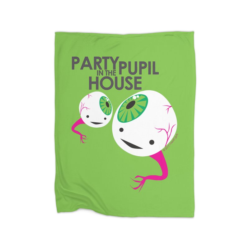 Eyeball - Party Pupil in the House Home Blanket by I Heart Guts