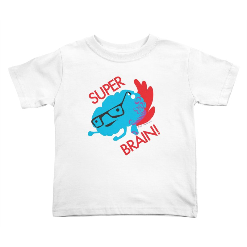 Super Brain! Kids Toddler T-Shirt by I Heart Guts
