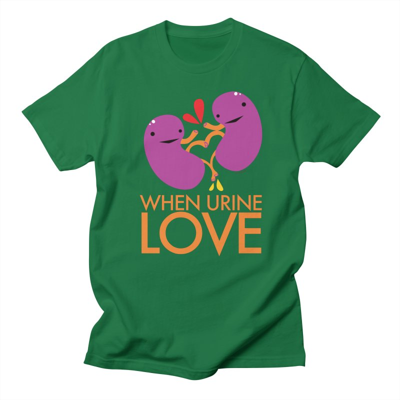 Kidney - When Urine Love Men's T-Shirt by I Heart Guts