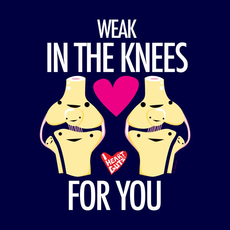 Weak in the Knees for You by I Heart Guts