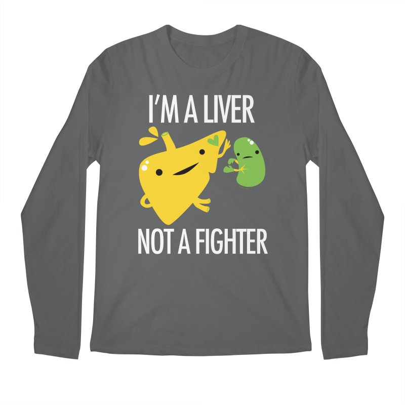 I'm a Liver Not a Fighter Men's Longsleeve T-Shirt by I Heart Guts