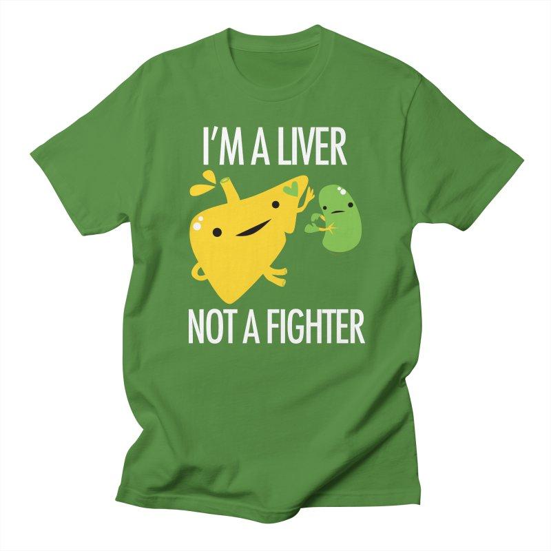 I'm a Liver Not a Fighter Men's T-Shirt by I Heart Guts