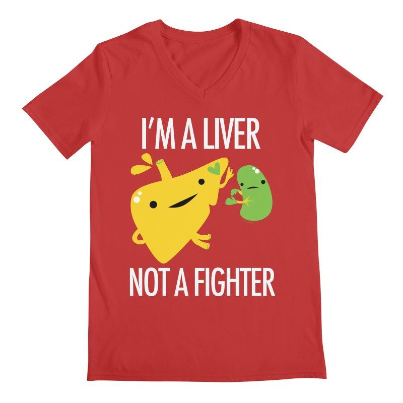 I'm a Liver Not a Fighter Men's V-Neck by I Heart Guts