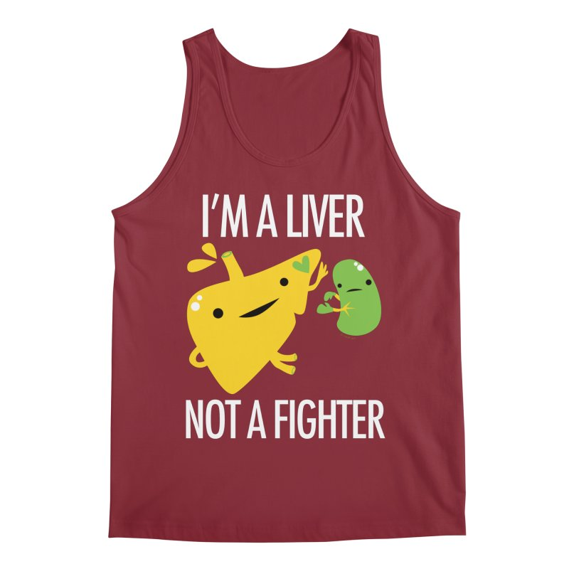 I'm a Liver Not a Fighter Men's Tank by I Heart Guts
