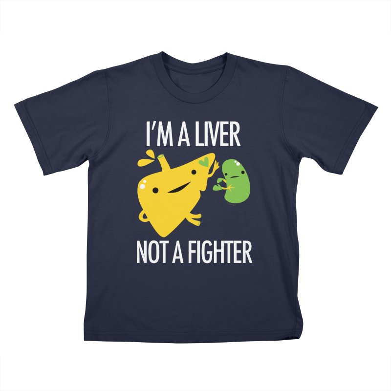 I'm a Liver Not a Fighter Kids T-Shirt by I Heart Guts
