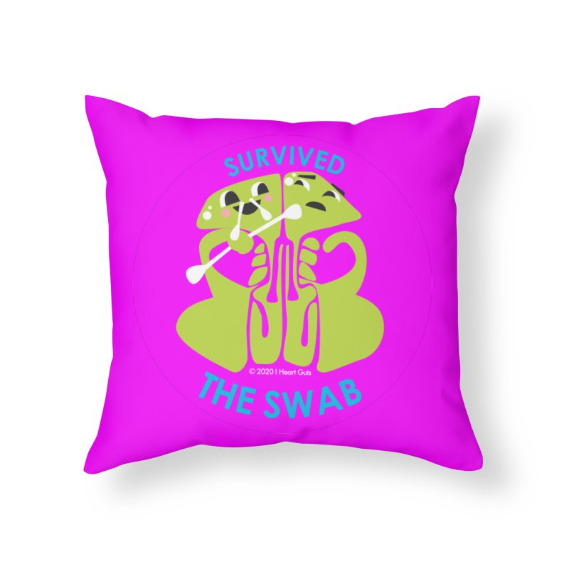 Survived the Swab Home Throw Pillow by I Heart Guts