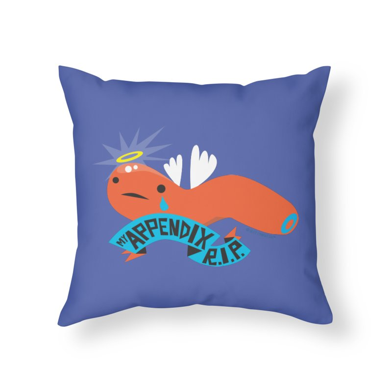 Appendix Rest in Peace Home Throw Pillow by I Heart Guts