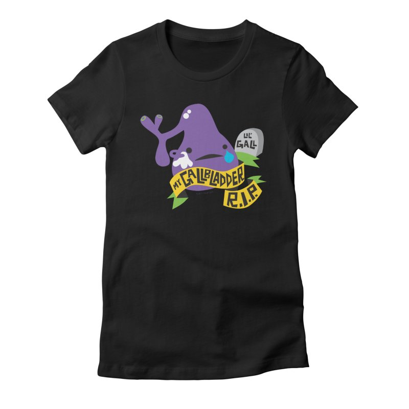 Gallbladder Rest In Peace Women's Fitted T-Shirt by I Heart Guts