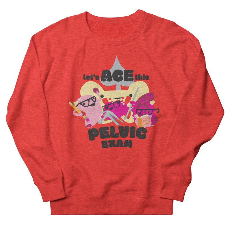 Let's Ace This Pelvic Exam Women's Sweatshirt by I Heart Guts