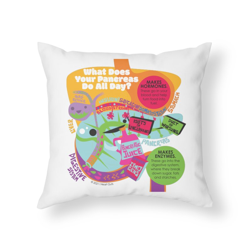 What Does My Pancreas Do All Day? Home Throw Pillow by I Heart Guts