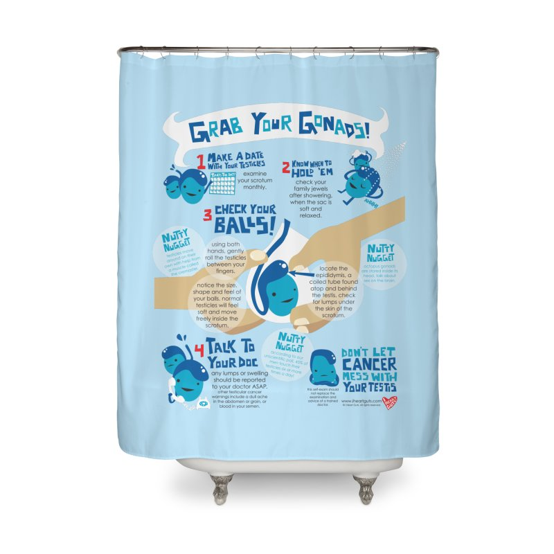 Grab Your Gonads Home Shower Curtain by I Heart Guts