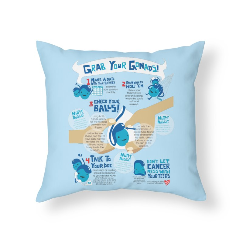 Grab Your Gonads Home Throw Pillow by I Heart Guts