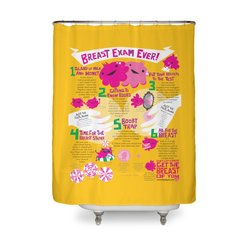 Breast Exam Ever Home Shower Curtain by I Heart Guts