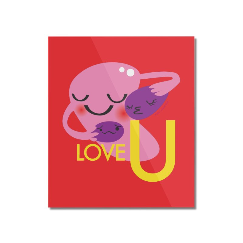 Love U Home Mounted Acrylic Print by I Heart Guts