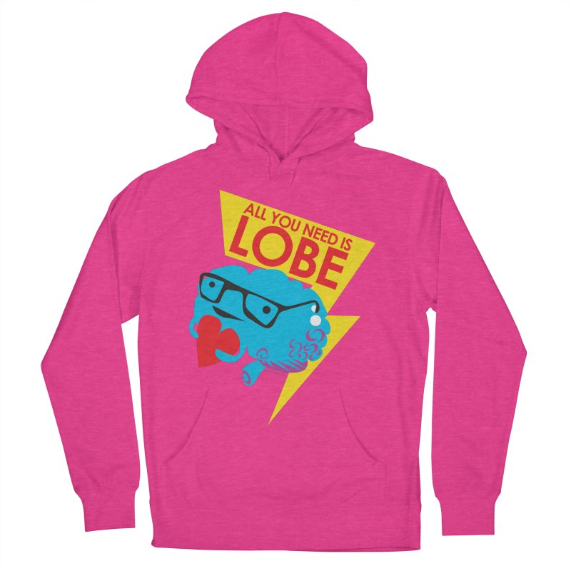 All You Need is Lobe - Brain Women's Pullover Hoody by I Heart Guts