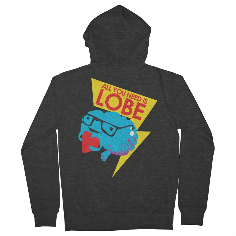 All You Need is Lobe - Brain Women's Zip-Up Hoody by I Heart Guts