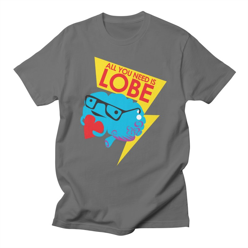 All You Need is Lobe - Brain Men's T-Shirt by I Heart Guts